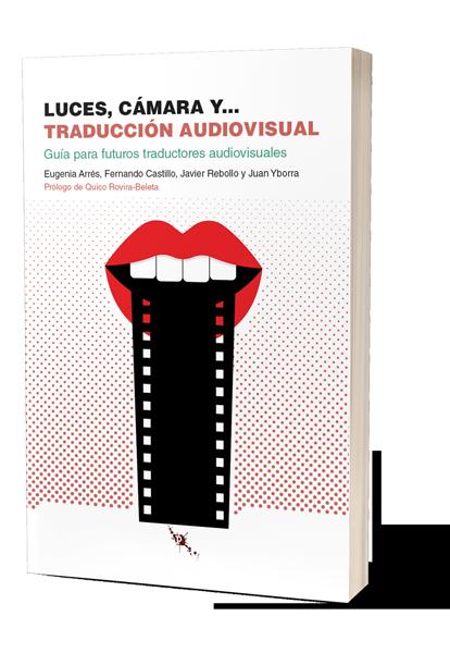 Portada del libro Luces, cámaras, y... traducción audiovisual