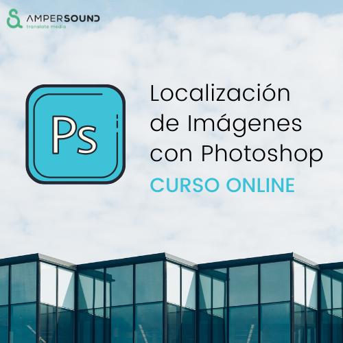 Curso online de Localización de Imágenes con Photoshop