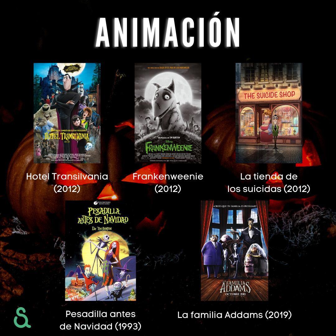 Películas de animación: Hotel Transilvania, Frankenweenie, La tienda de los suicidas, Pesadilla antes de Navidad, La familia Addams.