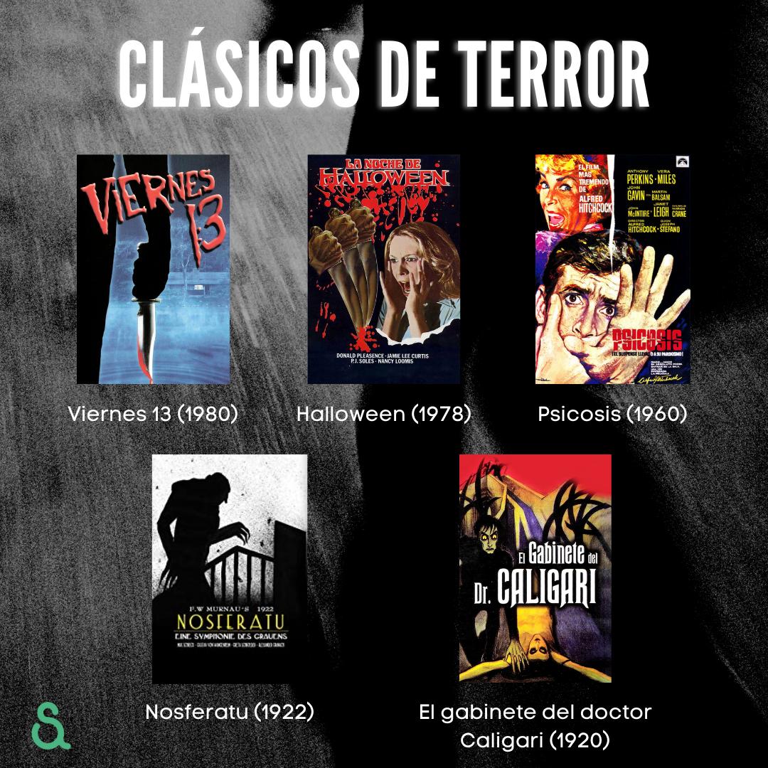 Películas clásicas: Viernes 13, Halloween, Psicosis, Nosferatu, El gabinete del doctor Caligari.