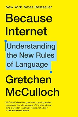 """Because Internet"", de Gretchen McCulloch"
